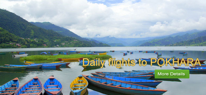 "Daily flights to Pokhara ""the city of Nature Paradise"""